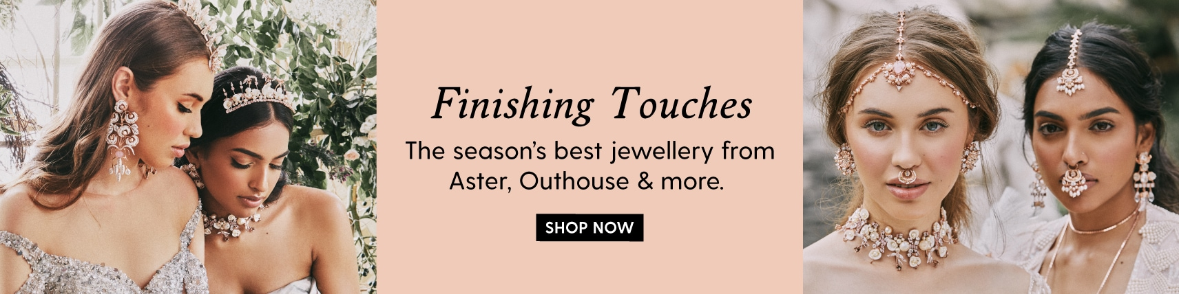 jewellery/?designers=outhouse130-aster130-fusio130-rohirajaipur-printsbyradhikajewellery-ivorine130-aaharya130&=&utm_source=LandingPage&utm_medium=Banner&utm_campaign=Jewellery-FinishingTouches